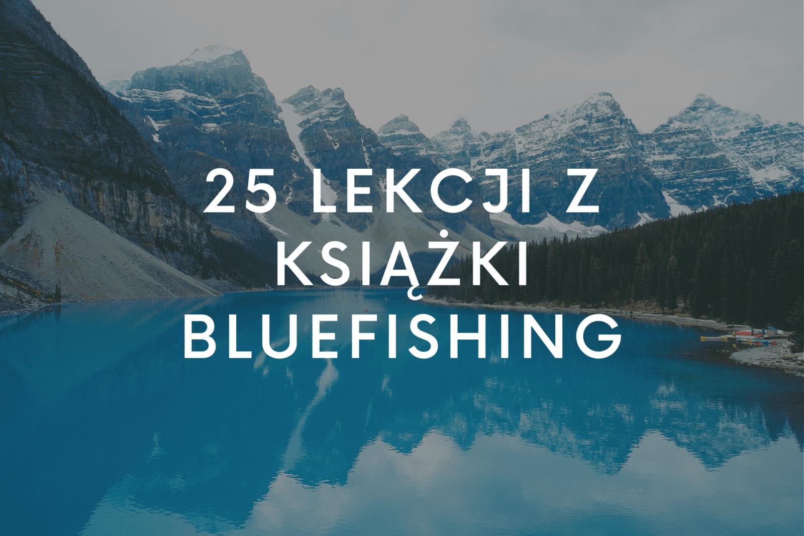 25 lekcji z książki Bluefishing