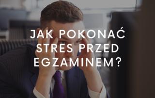 Jak pokonać stres przed egzaminem?