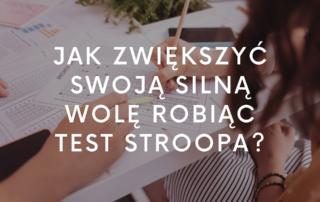Jak zwiększyć swoją silną wolę robiąc test Stroopa?